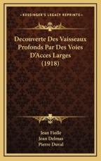 Decouverte Des Vaisseaux Profonds Par Des Voies D'Acces Larges (1918) - Jean Fiolle, Jean Delmas, Pierre Duval (introduction)