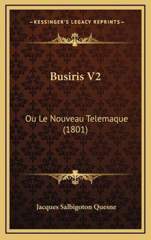 Busiris V2: Ou Le Nouveau Telemaque (1801)