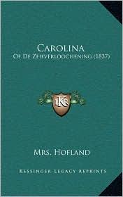 Carolina: Of de Zeifverloochening (1837) - Mrs Hofland