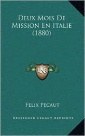 Deux Mois De Mission En Italie (1880) - Felix Pecaut