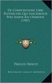 De Compositione Libri Plutarchei Qui Inscribitur Peri Isidos Kai Osiridos (1907)