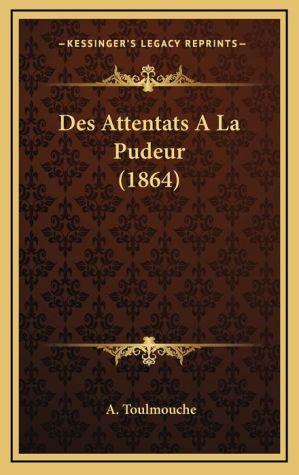 Des Attentats A La Pudeur (1864)
