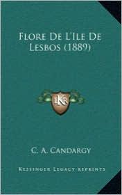 Flore De L'Ile De Lesbos (1889) - C.A. Candargy
