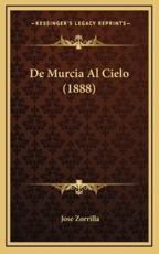 De Murcia Al Cielo (1888) - Jose Zorrilla (author)