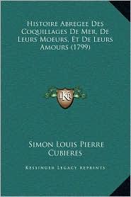 Histoire Abregee Des Coquillages De Mer, De Leurs Moeurs, Et De Leurs Amours (1799) - Simon Louis Pierre Cubieres