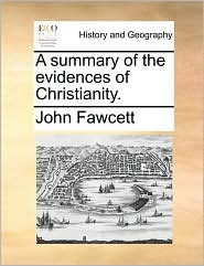 A Summary of the Evidences of Christianity.