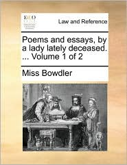Poems and Essays, by a Lady Lately Deceased. ... Volume 1 of 2