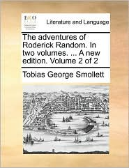 The adventures of Roderick Random. In two volumes. . A new edition. Volume 2 of 2