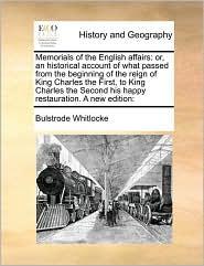 Memorials Of The English Affairs - Bulstrode Whitlocke