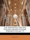 The Methodist Review, Volume 6; Volume 50; Volume 72