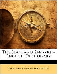 The Standard Sanskrit-English Dictionary - Lakshman Ramachandra Vaidya