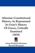 Athenian Constitutional History, as Represented in Grote's History of Greece, Critically Examined (1878)
