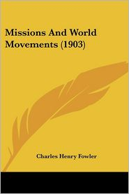 Missions And World Movements (1903) - Charles Henry Fowler