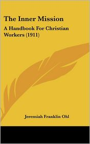 The Inner Mission - Jeremiah Franklin Ohl