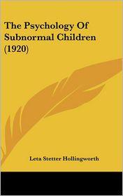 The Psychology Of Subnormal Children (1920) - Leta Stetter Hollingworth