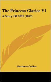The Princess Clarice V1 - Mortimer Collins