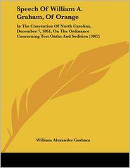 Speech Of William A. Graham, Of Orange - William Alexander Graham