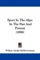 Sport in the Alps: In the Past and Present (1896)
