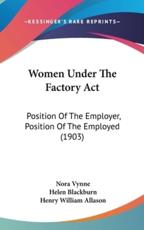 Women Under the Factory ACT - Nora Vynne (author)
