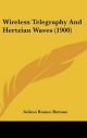 Wireless Telegraphy and Hertzian Waves (1900) - Selimo Romeo Bottone