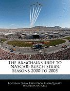 The Armchair Guide to NASCAR: Busch Series Seasons 2000 to 2005