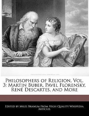 Philosophers of Religion, Vol. 3: Martin Buber, Pavel Florensky, Rene Descartes, and More als Taschenbuch von Miles Branum - SIX DEGREES