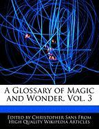 A Glossary of Magic and Wonder, Vol. 3
