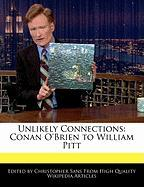 Unlikely Connections: Conan O'Brien to William Pitt