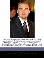 The Armchair Guide to Entertainment: 22nd Annual Kid's Choice Awards, featuring Mario Kart Wii, Leonardo DiCaprio, Rock Band 2, Guitar Hero World ... Kinney, Twilight by Stephenie Meyer, et. al.