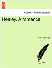 Healey. A Romance. - Jessie Fothergill