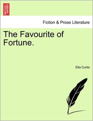 The Favourite Of Fortune.