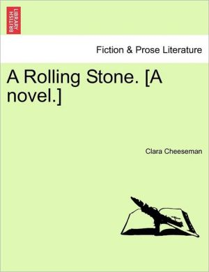 A Rolling Stone. [A Novel.]