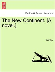 The New Continent. [A Novel.] - Worthey