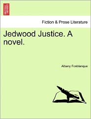 Jedwood Justice. A Novel. - Albany Fonblanque