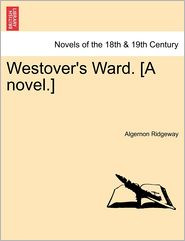 Westover's Ward. [A Novel.] Vol. I.