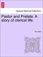 Pastor and Prelate. A story of clerical life. Vol. III - Tellet, Roy