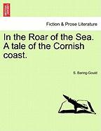 In the Roar of the Sea. a Tale of the Cornish Coast.
