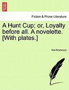 A Hunt Cup; Or, Loyalty Before All. a Novelette. [With Plates.]