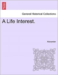 A Life Interest. - David Alexander