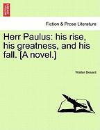 Herr Paulus: His Rise, His Greatness, and His Fall. [A Novel.]