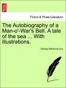 Low, Charles Rathbone: The Autobiography of a Man-o´-War´s Bell. A tale of the sea ... With illustrations.