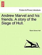 Andrew Marvel and His Friends. a Story of the Siege of Hull.
