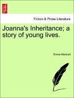 Joanna's Inheritance a story of young lives. - Marshall, Emma