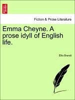 Emma Cheyne. A prose idyll of English life. - Brandt, Ellis