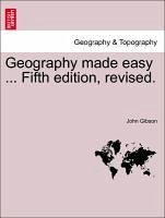 Geography made easy ... Fifth edition, revised. - Gibson, John
