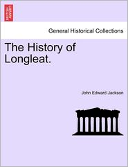 The History Of Longleat. - John Edward Jackson