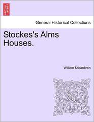 Stockes's Alms Houses. - William Sheardown