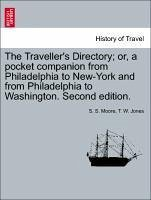 The Traveller's Directory or, a pocket companion from Philadelphia to New-York and from Philadelphia to Washington. Second edition. - Moore, S. S. Jones, T. W.