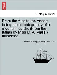 From The Alps To The Andes - Mattias Zurbriggen, Mary Alice Vialls