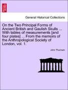 Thurnam, John: On the Two Principal Forms of Ancient British and Gaulish Skulls ... With tables of measurements [and four plates] ... From the memoirs of the Anthropological Society of London, vol. 1.